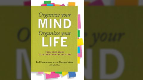 """Dr. Paul Hammerness and Margaret Moore co-authored """"Organize Your Mind, Organize Your Life."""""""