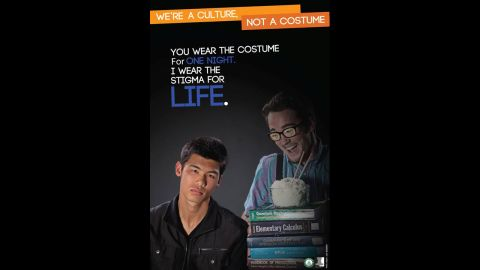 """The Ohio University student group Students Teaching About Racism in Society revived its 2011 """"We're a culture, not a costume"""" campaign this year with a fresh tagline to drive home their point: """"You wear the costume for one night. I wear the stigma for life."""""""