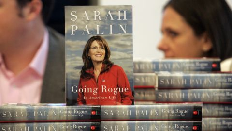 """The title of Palin's 2009 bestseller """"Going Rogue"""" is a play off a remark a John McCain campaign staffer made to CNN about her straying from the McCain playbook."""