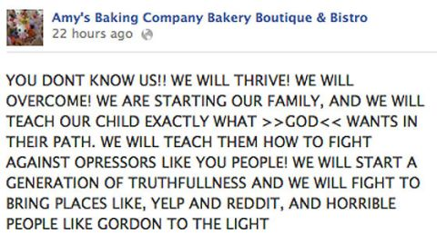 """An epic social-media fail went to the Arizona restaurant owners who were made to look completely bonkers on """"Gordon Ramsey's Kitchen Nightmares,"""" then looked even more bonkers in a flurry of rants on their Facebook page. <a href=""""http://www.cnn.com/2013/06/14/tech/web/top-all-caps-rants/"""">Among the posts from Amy's Baking Company</a> were threats of legal action against """"Yelpers,"""" """"Reddits"""" and other """"fat, disgusting losers"""" and claims that they were tracking their critics down with the help of the FBI. The social media meltdown brought them more negative press than their appearance on the TV show."""