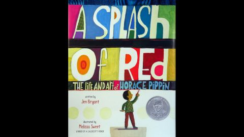 """""""A Splash of Red: The Life and Art of Horace Pippin,"""" written by Jen Bryant and illustrated by Melissa Sweet, is the winner of the Schneider Family Book Award for children ages 0 to 10."""