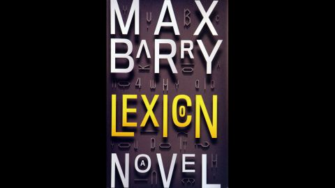 """""""Lexicon: A Novel,"""" written by Max Barry, is one of 10 books to win the Alex Award for best adult book that appeals to teen audiences."""