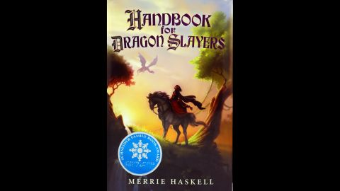 """""""Handbook for Dragon Slayers,"""" written by Merrie Haskell, is the winner of the Schneider Family Book Award for middle school readers ages 11-13."""
