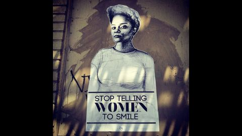 """""""Stop Telling Women to Smile"""" is an art project that has grown into a nationwide street art campaign to deter gender-based street harassment. Tatyana Fazlalizadeh's portraits include captions that tell passersby what women don't want to hear when they're walking down the street. Fazlalizadeh shared images of her work with people around the world so they could wheat-paste them in their communities on Friday, April 4, as part of International Anti-Street Harassment Week. This self-portait of Fazlalizadeh captures a common form of street harassment in which men often tell women to """"smile."""""""