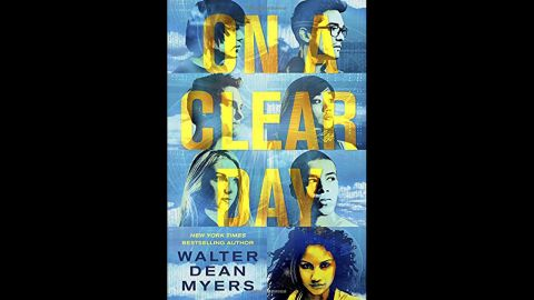 """""""On a Clear Day"""" is the first of three books by beloved author Walter Dean Myers to be published posthumously. It follows a diverse group of young activists trying to make a difference and fight injustice in 2035. Kirkus Reviews calls it """"a clarion call from a beloved, much-missed master."""""""