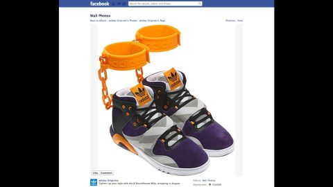 """After advertising the shoe on its Facebook page in June 2012, sports apparel maker Adidas <a href=""""http://www.cnn.com/2012/06/18/us/adidas-shackle-shoes/index.html"""">withdrew its plans</a> to sell a controversial sneaker featuring affixed rubber shackles. """"The design of the JS Roundhouse Mid is nothing more than the designer Jeremy Scott's outrageous and unique take on fashion and has nothing to do with slavery,"""" Adidas said in a statement. """"We apologize if people are offended by the design and we are withdrawing our plans to make them available in the marketplace."""""""