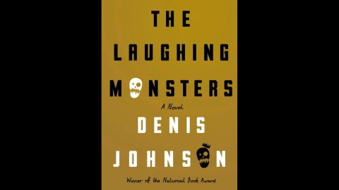 """Denis Johnson's """"The Laughing Monsters"""" may have landed late in the year -- it was just released on November 4 -- but to Amazon, this fictional journey through Africa through the eyes of a pair of swindlers named Roland Nair and Michael Adriko is delicious enough to stand up as one of the best of 2014. The website's Neal Thompson calls """"Monsters"""" a """"slim, fiery, full-speed-ahead novel,"""" and credits Johnson with creating """"two of the more memorable characters I've read this year"""" in Nair and Adriko."""
