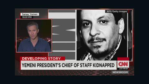 nr walsh yemeni chief of staff kidnapped_00005311.jpg