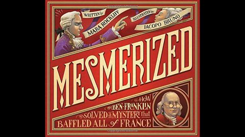 """Amazon children's books editor Seira Wilson picked 10 of her favorite new historical nonfiction and fiction for children and shared her list with us. """"In Mara Rockliff's hands, the story of how Benjamin Franklin debunked a famous Parisian mesmerist using the scientific method is a mystery with a dramatic finale. The accompanying illustrations are beautiful and full of historical details to catch the eye,"""" Wilson said. Nonfiction, ages 6-9."""