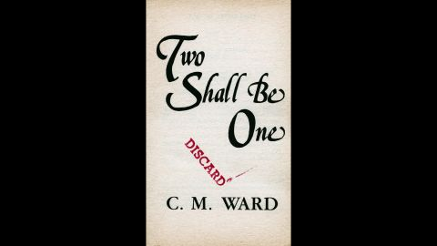 """""""Two Shall Be One,"""" C. M. Ward"""