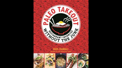 """Even folks who love and cook paleo-style have cravings for takeout, Russ Crandall knows. That's why he wrote """"Paleo Takeout,"""" and his """"recipes cover everything from Chinese food to burgers and wings, all ready to eat in under an hour,"""" Wilson said."""