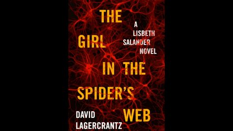 """""""The Girl in the Spider's Web: A Lisbeth Salander Novel,"""" survives and thrives in the transition from the Stieg Larsson to new author David Lagercrantz. """"Fans of Stieg Larsson's captivating odd couple of modern detective fiction will not be disappointed,"""" The New York Times said."""