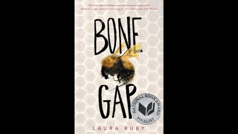 """<strong>Michael L. Printz Award</strong> for excellence in literature written for young adults: """"Bone Gap,"""" written by Laura Ruby."""