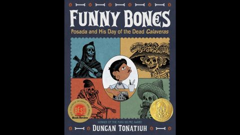 """<strong>Robert F. Sibert Informational Book Award</strong> for most distinguished informational book for children: """"Funny Bones: Posada and His Day of the Dead Calaveras,"""" written and illustrated by Duncan Tonatiuh."""