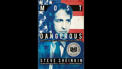 """<strong>YALSA Award for Excellence in Nonfiction for Young Adults</strong>:  """"Most Dangerous: Daniel Ellsberg and the Secret History of the Vietnam War,"""" written by Steve Sheinkin."""
