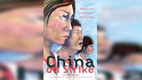 """The book """"China on Strike: Narratives of Worker Resistance,"""" edited by Eli Friedman."""