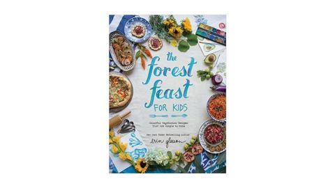 'The Forest Feast for Kids: Colorful Vegetarian Recipes That Are Simple to Make'