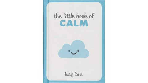 """<strong>Keep calm and read this little book of calm</strong> """"The Little Book of Calm"""" by Lucy Lane ($7.07; <a href=""""https://amzn.to/2UPOAjG"""" target=""""_blank"""" target=""""_blank"""">amazon.com</a>)"""