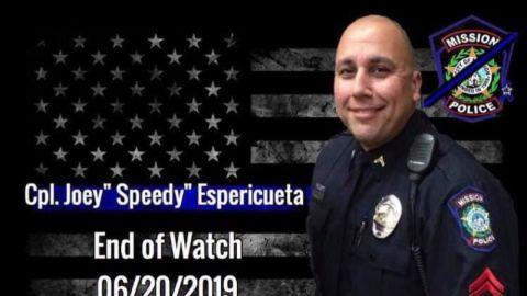 "Mission Police Cpl. Jose ""Speedy"" Espericueta was killed Thursday night."
