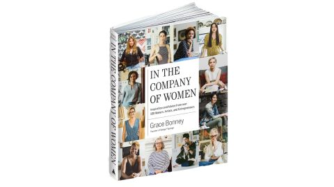 'In the Company of Women: Inspiration and Advice from over 100 Makers, Artists, and Entrepreneurs'