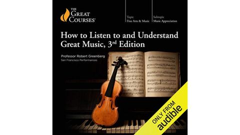 """""""How to Listen to and Understand Great Music"""" audiobook"""