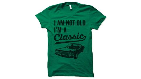 """""""I'm Not Old. I'm a Classic"""" Tee"""