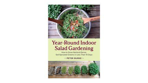 'Year-Round Indoor Salad Gardening' by Peter Burke