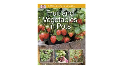 'Simple Steps to Success: Fruit and Vegetables in Pots' by DK