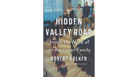 'Hidden Valley Road: Inside the Mind of an American Family' by Robert Kolker