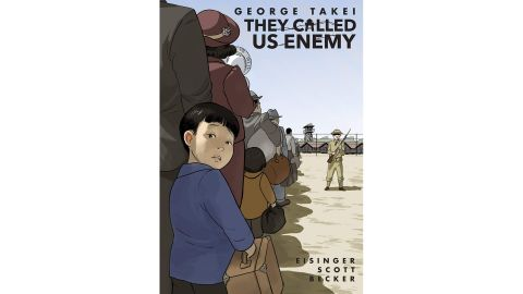'They Called Us Enemy' by George Takei, Justin Eisinger, Steven Scott & Harmony Becker