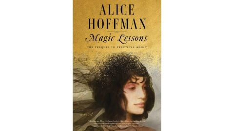 'Magic Lessons: The Prequel to Practical Magic' by Alice Hoffman