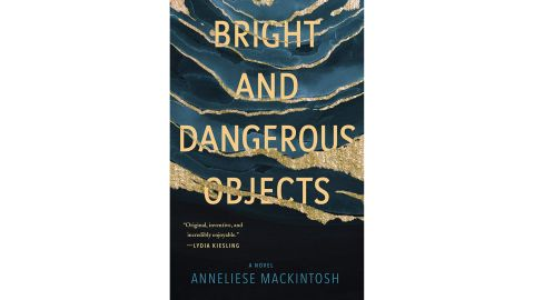 'Bright and Dangerous Objects' by Anneliese Mackintosh