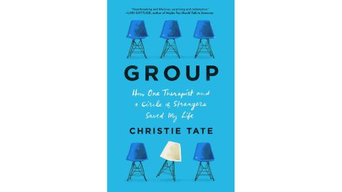 'Group: How One Therapist and a Circle of Strangers Saved My Life' by Christie Tate