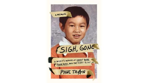 'Sigh, Gone: A Misfit's Memoir of Great Books, Punk Rock, and the Fight to Fit In' by Phuc Tran