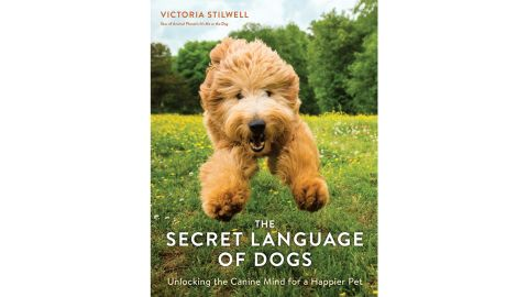 'The Secret Language of Dogs: Unlocking the Canine Mind for a Happier Pet' by Victoria Stilwell