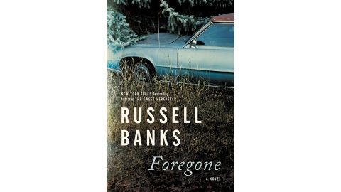 'Foregone' by Russell Banks