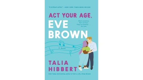 'Act Your Age, Eve Brown' by Talia Hibbert
