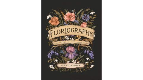 'Floriography: An Illustrated Guide to the Victorian Language of Flowers' by Jessica Roux