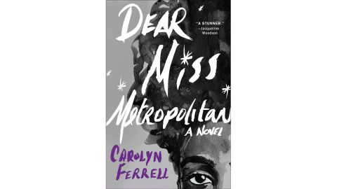 'Dear Miss Metropolitan' by Carolyn Ferrell