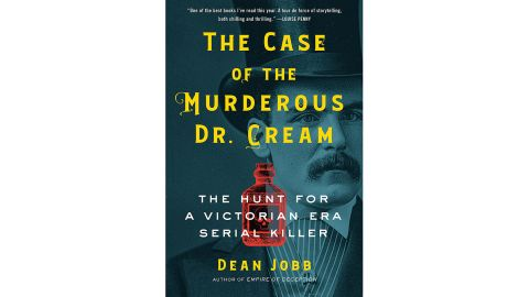 'The Case of the Murderous Dr. Cream: The Hunt for a Victorian Era Serial Killer' by Dean Jobb