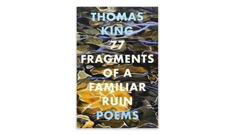 '77 Fragments of a Familiar Ruin' by Thomas King