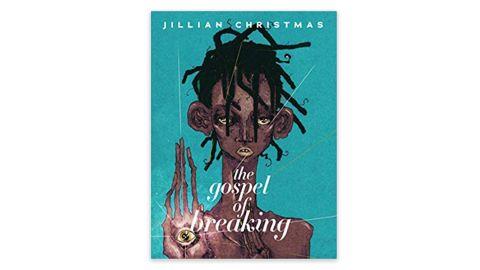 'The Gospel of Breaking' by Jillian Christmas