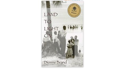 'Land to Light On' by Dionne Brand