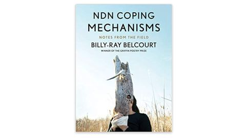 'NDN Coping Mechanisms' by Billy-Ray Belcourt