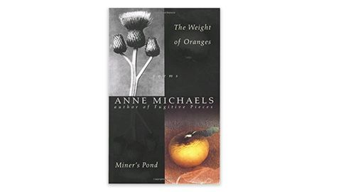 'The Weight of Oranges' by Anne Michaels