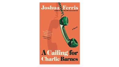'A Calling for Charlie Barnes' by Joshua Ferris