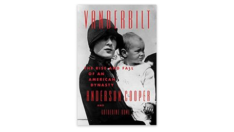 'Vanderbilt: The Rise and Fall of an American Dynasty' by Anderson Cooper