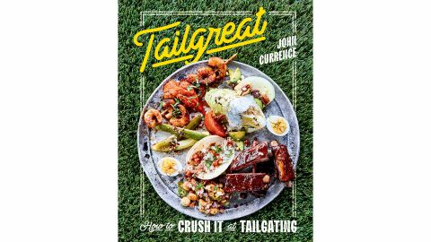 'Tailgreat: How to Crush It at Tailgating' by John Currence