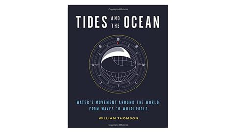 'Tides and the Ocean: Water's Movement Around the World' by William Thomson