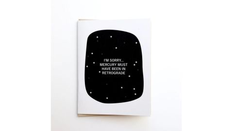 """""""I'm sorry Mercury must have been in Retrograde"""" greeting card"""